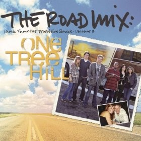 One Tree Hill Soundtrack 3 ~ The Road Mix