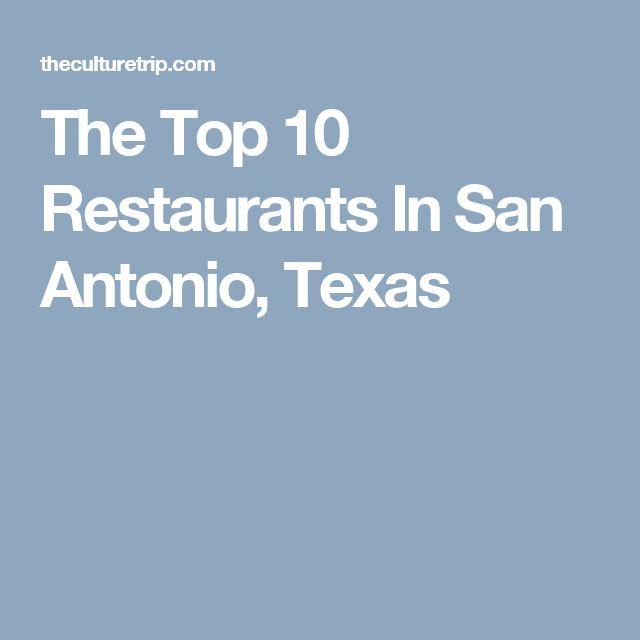 The Top 10 Restaurants In San Antonio, Texas