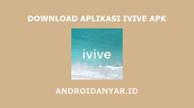 Download Aplikasi Ivive Apk For Android Gratis Terbaru Lagu Penyanyi Aplikasi
