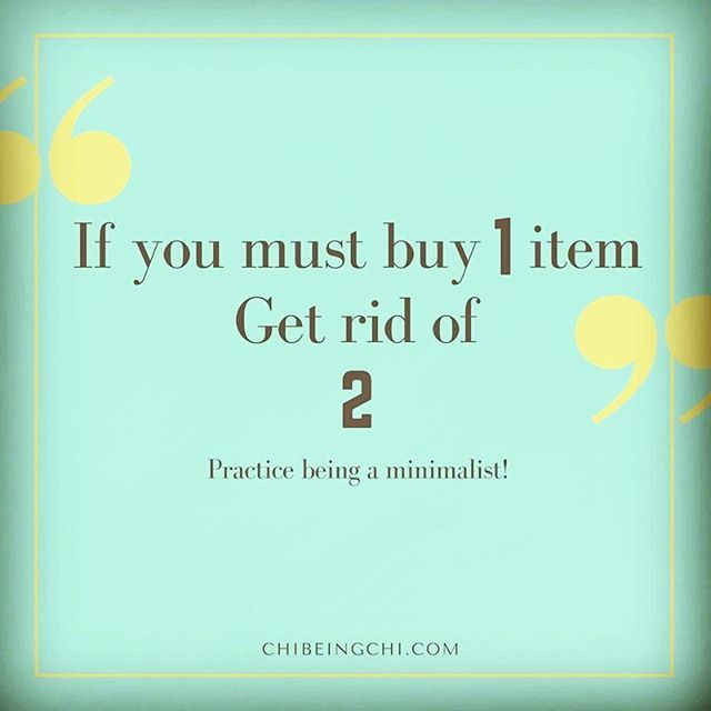 Minimalist tip of the day: if you must absolutely buy 1 item, get rid of 2 like items! Buy 1 shirt? Get rid of 2! #minimalist #minimalisthack #amwriting #tipsoftheday