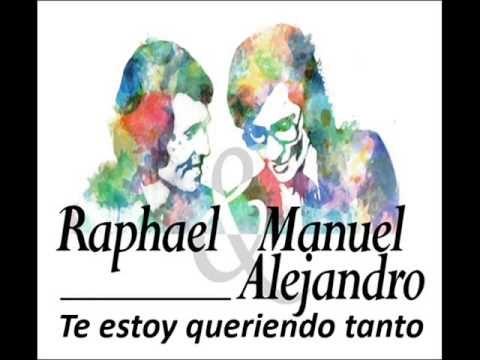 Raphael y Manuel Alejandro -Te estoy queriendo tanto.