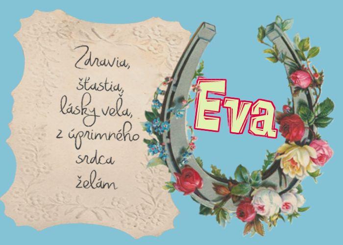 Eva Zdravia, šťastia, lásky veľa, z úprimného srdca želám
