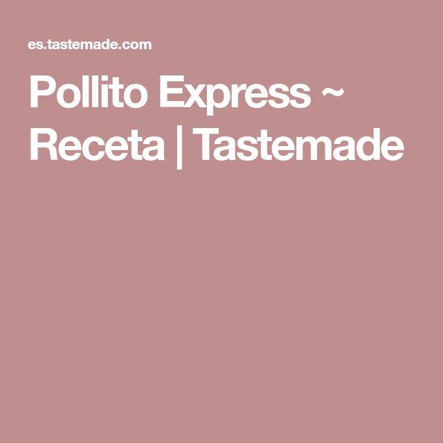 Pollito Express ~ Receta | Tastemade