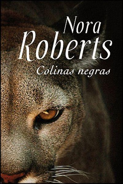 A las que les guste la novela romántica donde tenemos a una pareja que se ama desde niños, que se dejan y se reencuentran está de enhorabuena, porque es lo que justamente nos ofrece Nora Roberts en Colinas negras.