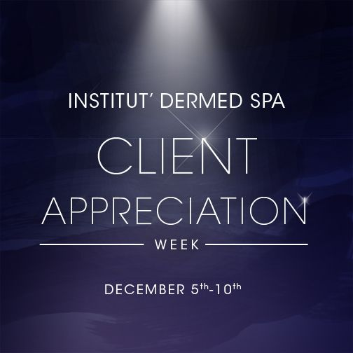 Don't miss our Client Apprecation Week coming up. 20% OFF select services and products - all week long - December 5th to 10th.