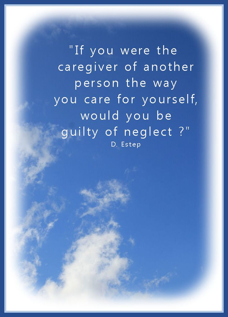'If You Were The Caregiver Of Another Person They Way You