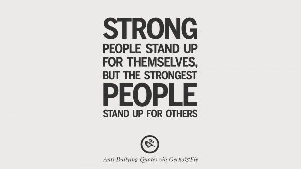 Top 18 Anti Bullying Quotes Bullying Quotes Anti Bully Quotes Cyber Bullying Quotes