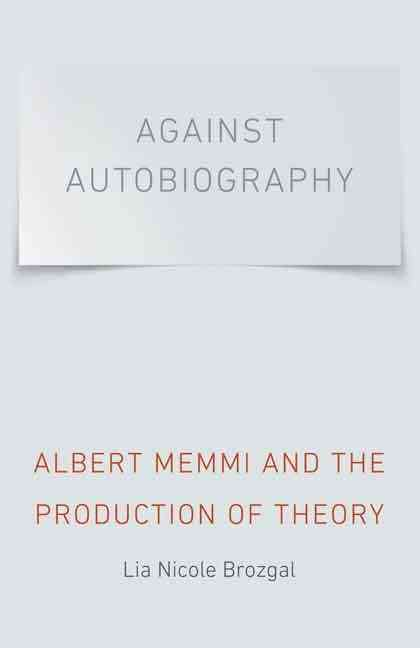 Against Autobiography: Albert Memmi and the Production of Theory