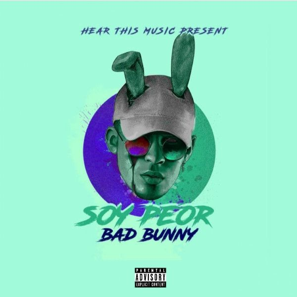 Soy Peor, a song by Bad Bunny on Spotify