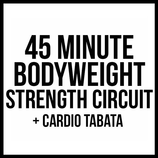 45 minute bodyweight strength circuit workout   cardio ta