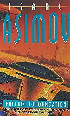 Prelude to Foundation (The Foundation Series): Amazon.co.uk: Isaac Asimov: 8601404310102: Books