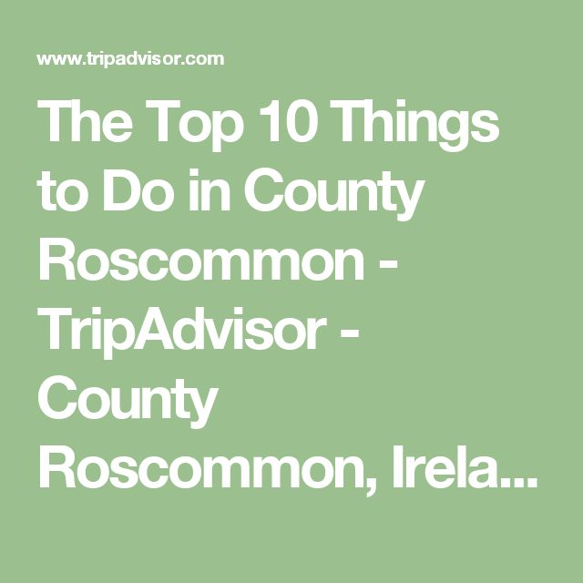 The Top 10 Things to Do in County Roscommon - TripAdvisor - County Roscommon, Ireland Attractions - Find What to Do Today, This Weekend, or in March