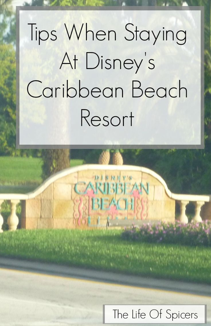 Tips When Staying At Disneys Caribbean Beach Resort - The Life Of Spicers