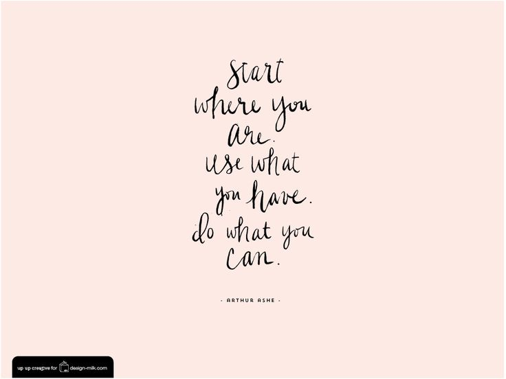 Start where you are. Use what you have. Do what you can. - Arthur Ashe illustrated by Julie Green. (available as desktop download at link)