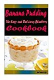 Banana Pudding: Most Amazing Recipes Ever Offered