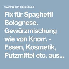 Fix für Spaghetti Bolognese. Gewürzmischung wie von Knorr. - Essen, Kosmetik, Putzmittel etc. aus dem Thermomix