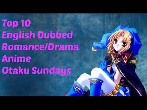 Top 10 english dubbed Romance/Drama anime - YouTube