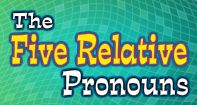 This educational video tells the kids about the five relative pronouns. There are five relative pronouns: that, which, who, whom, and whose, and this video very