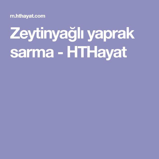Zeytinyağlı yaprak sarma - HTHayat