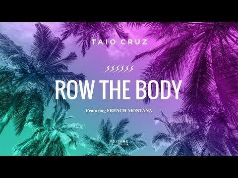 Taio Cruz - Row The Body (Lyric) Ft. French Montana - YouTube