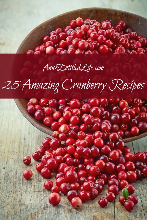 25 Amazing Cranberry Recipes; cranberry recipes for breakfast, lunch and dinner; there is more to cranberries than just traditional sauce. Try one of these 25 Amazing Cranberry Recipes this holiday season! http://www.annsentitledlife.com/recipes/25-amazing-cranberry-recipes/