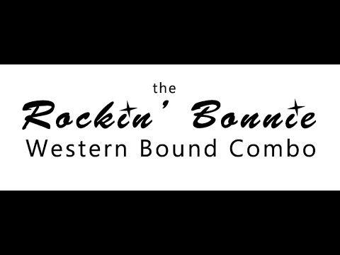 ROCKIN' BONNIE WESTERN BOUND COMBO