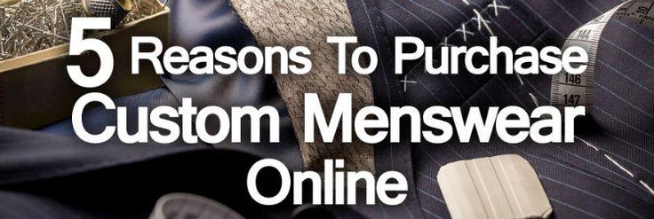 Five Reasons to Purchase Custom Menswear Online