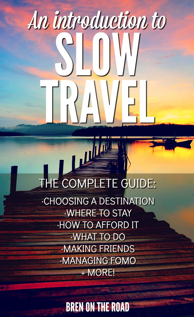 Learn how to create richer relationships, learn new skills and hobbies, and create second homes all around the world. Slow Travel is here to stay. via @brenontheroad
