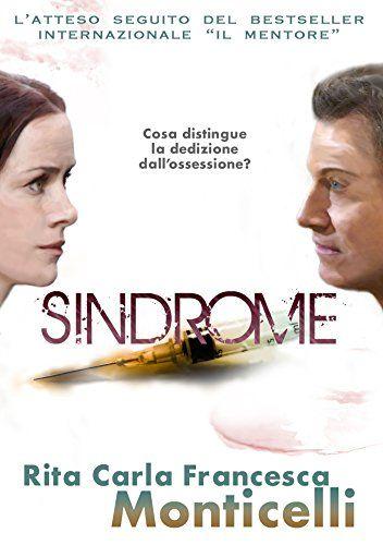 Presentazione: Sindrome di Rita Carla Francesca Monticelli http://dld.bz/eEuER #thriller (include estratto)