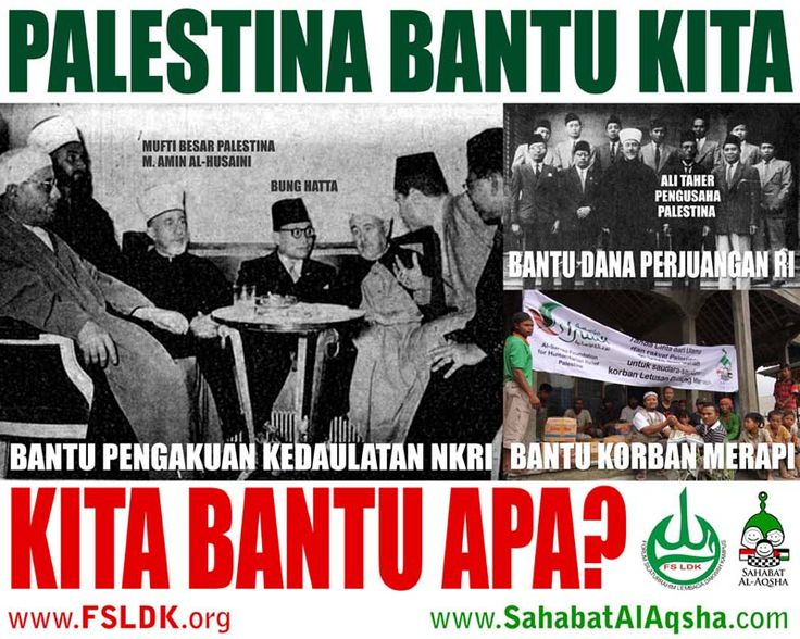 Dzikrullah W. Pramudya - 2012 Indonesian translation: (green text) Palestine helped us (red text) How do we help them? Captions: 1. Indonesia's first vice president Mohammad Hatta met the Grand Mufti of Palestine Muhammad Amin Al-Husaini to seek support for the recognition to the newly born independent the Republic of Indonesia (circa 1945) 2. Photo session: delegation from Indonesia met Ali Tahir, a then prominent Palestinian trader, to recieve financial support for the struggle to fight...