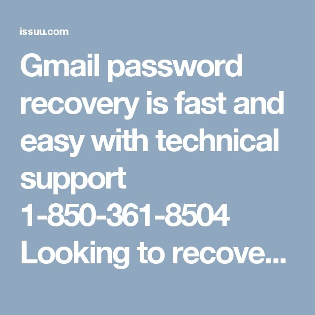Gmail password recovery is fast and easy with technical support 1-850-361-8504 Looking to recover your Gmail account? Enter any recovery email or phone number associated with it and gets it done by pursuing the further process. Even if you are unable to do Gmail password recovery, you must contact the team of Gmail for help 1-850-361-8504. For more visit us our site. http://www.mailsupportnumber.com/gmail-change-forgot-password-recovery-reset.html