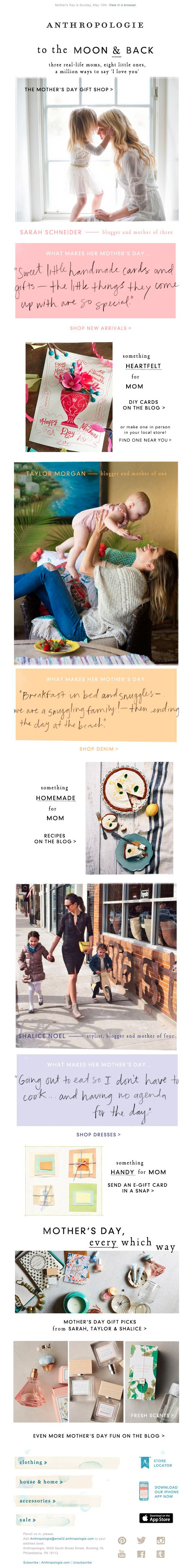 Sent: 4/29/15   SL: Moms to adore (next to yours, of course).   Great way for a brand to incorporate influencers to their email campaign that's relevant in this Mother's Day email from Anthropologie