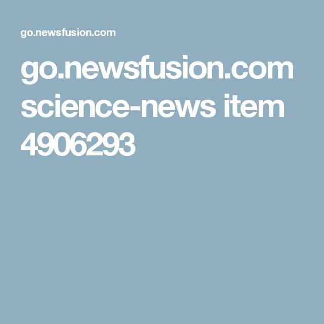 go.newsfusion.com science-news item 4906293
