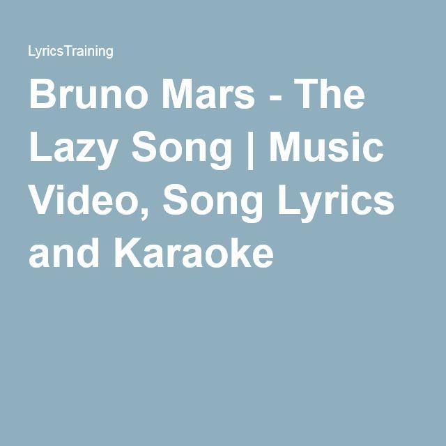 25 Best Ideas About The Lazy Song Lyrics On Pinterest