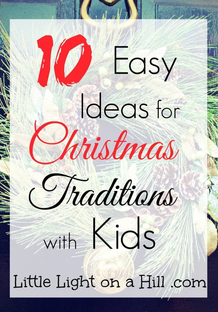 Christmas activities for family fun make holiday traditions so meaningful! Here are 10 easy ideas for Christmas traditions with kids.