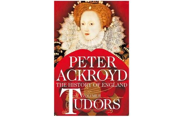 Peter Ackroyd: The History of England, Volume II: Tudors February