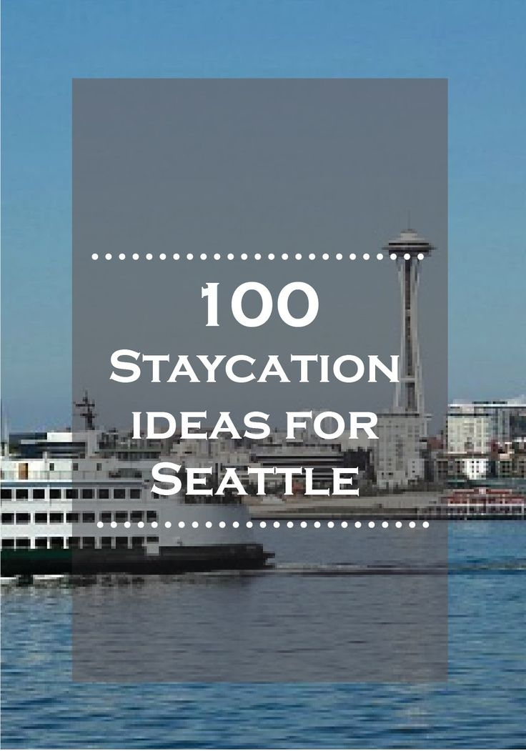 Whether you live there or are planning a visit, check out these 100 staycation ideas for Seattle!