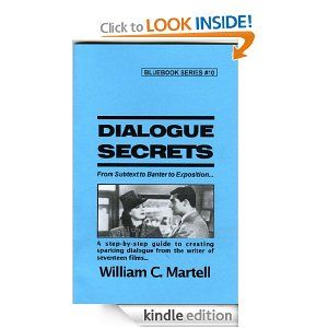 All Bill's Blue Books (there's a series) are great coverage of the real nuts and bolts - Dialogue Secrets (Screenwriting Blue Books): William C. Martell: Amazon.com: Kindle StoreDialogue Secret, Blue Book, The Real, Bill Blue, Screenwriting Blue, Creative Writing, Secret Screenwriting, Real Nut, Kindle Stores