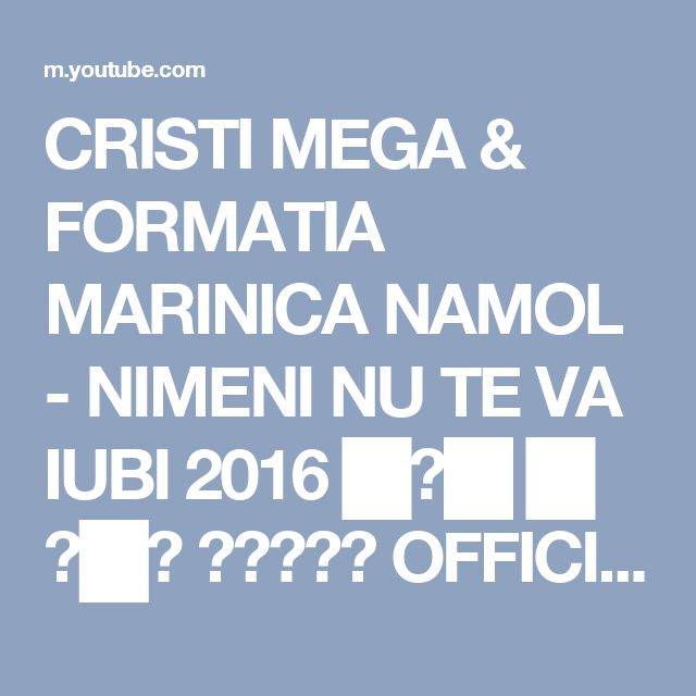 CRISTI MEGA & FORMATIA MARINICA NAMOL - NIMENI NU TE VA IUBI 2016 █▬█ █ ▀█▀ ★★★★★ OFFICIAL VIDEO - YouTube