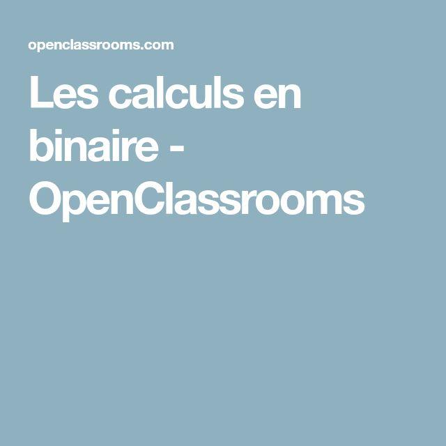 Les calculs en binaire - OpenClassrooms