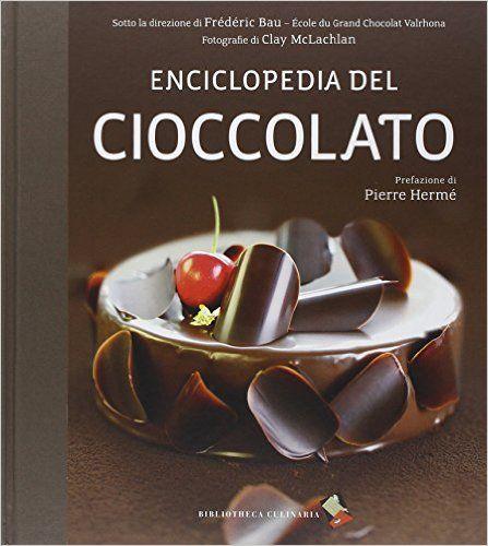 Amazon.it: Enciclopedia del cioccolato. Con DVD - Frédéric Bau, G. Peraldini - Libri