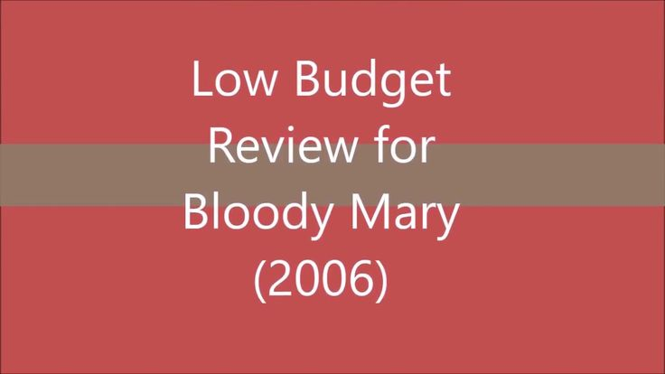 Low Budget Review for Bloody Mary 2006