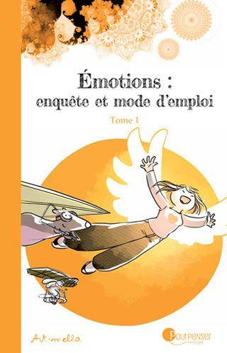 """""""Émotions, enquête et mode d'emploi"""" de Art-Mella - une BD indispensable!"""