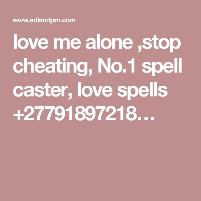 love me alone ,stop cheating, No.1 spell caster, love spells +27791897218…