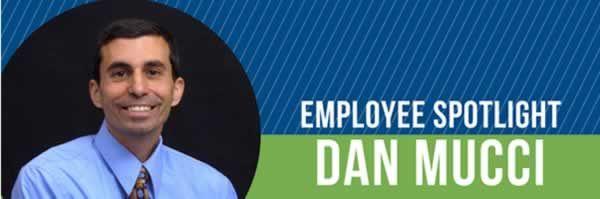 Dan Mucci Employee Spotlight