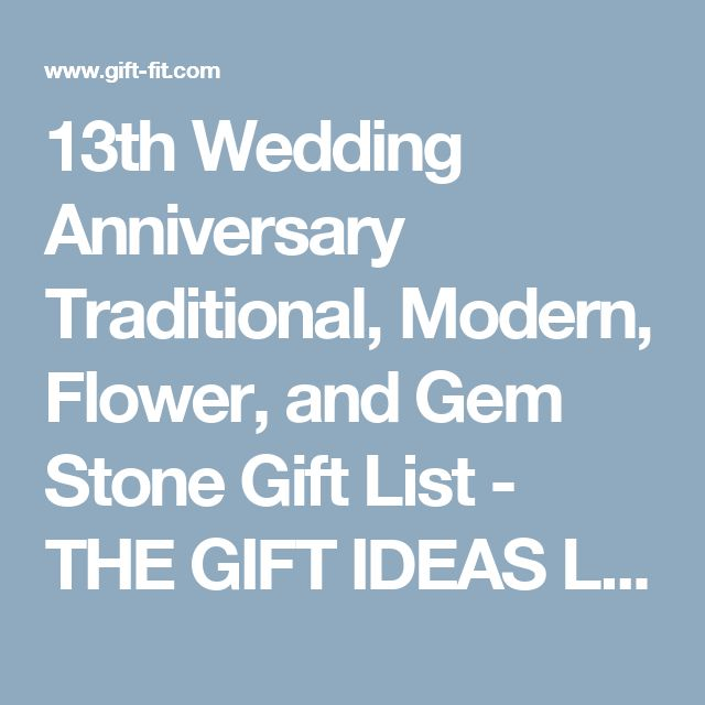 13th Wedding Anniversary Traditional, Modern, Flower, and Gem Stone Gift List - THE GIFT IDEAS LIST SITE