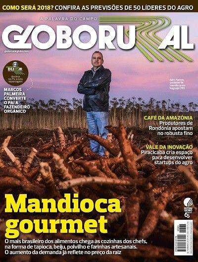 """Globo Rural de setembro fala da """"mandioca gourmet"""". A matéria de capa conta como o mais popular dos alimentos brasileiros virou iguaria da gastronomia, impulsionando o plantio e preços no campo"""