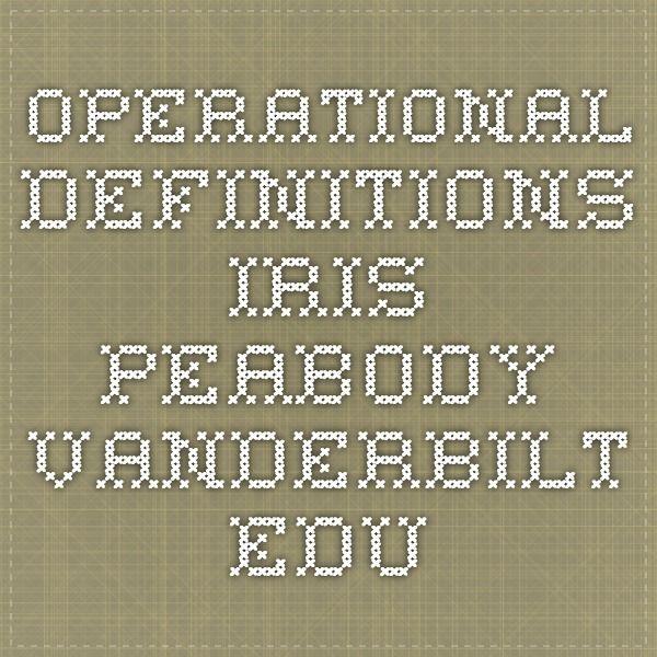 Operational Definitions iris.peabody.vanderbilt.edu