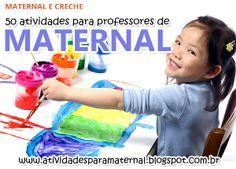 50 Atividades para professoras de maternal - Imperdíveis! - Atividades para maternal, creche e berçário