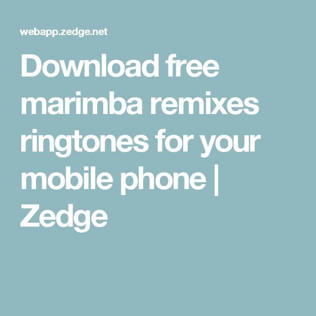 Download free marimba remixes ringtones for your mobile phone | Zedge